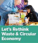 Rethink Waste and Circular Economy